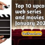 Top 10 upcoming web series and movies in january 2021