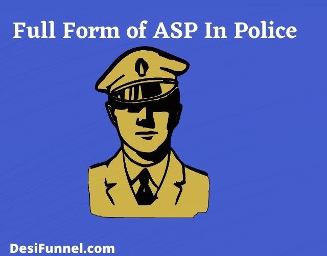 Full Form of ASP In Police Hindi , एएसपी का फुल फॉर्म क्या है ?