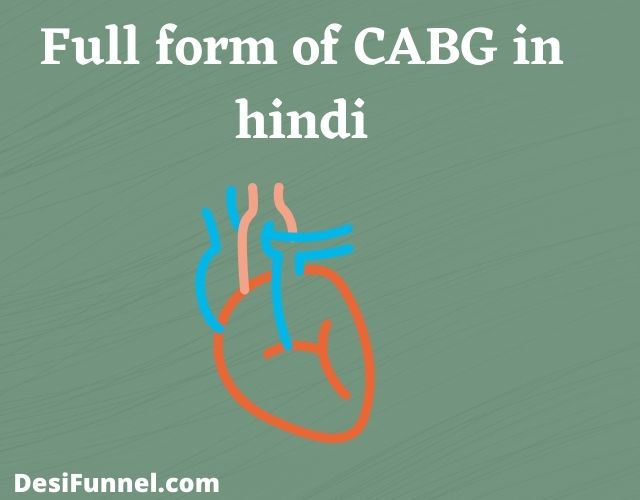 Full form of CABG in hindi, What is Cabg in medical, surgery, cardiology
