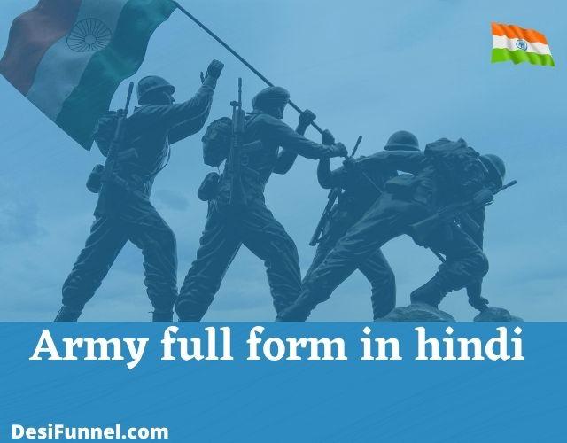 Army full form in hindi , इंडियन आर्मी की पूरी जानकारी (Information) हिंदी में